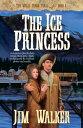 Ice Princess, The (Wells Fargo Trail Book #8)【電子書籍】[ James Walker ]