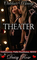 Outdoor Menage 3: Theater