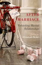 After MarriageRethinking Marital Relationships【電子書籍】