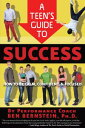A Teen's Guide to SuccessHow to Be Calm, Confident & Focused【電子書籍】[ Ben Bernstein ]