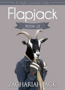 A High Country Tale: The Tenth Tale-- Flapjack, A Stickshift Saga