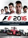 F1 2016 Formula 1 Unofficial Tips, Cheats, Tricks, & Strategies
