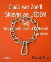 Sklavin an JEDEM TagWas es hei?t, eine LEIDENschaft zu leben【電子書籍】[ Cl...
