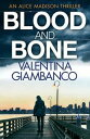 Blood and BoneThe gripping thriller that will keep you up at night!【電子書籍】[ Valentina Giambanco ]