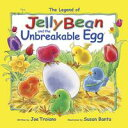 The Legend of JellyBean and the Unbreakable Egg【電子書籍】[ Joe Troiano ]