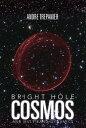 書, 雜誌, 漫畫 - Bright Hole Cosmosand Multi-Bang Dynamics【電子書籍】[ Andre Trepanier ]
