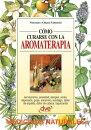 C���mo curarse con la aromaterapia