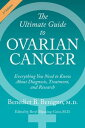 The Ultimate Guide to Ovarian CancerEverything You Need to Know About Diagnosis, Treatment, and Research【電子書籍】[ Benedict B. Benigno ]