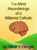 The Mind Meanderings of a Millenial Catholic