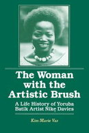 The Woman with the Artistic Brush: Life History of Yoruba Batik Nike Olaniyi Davies