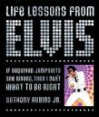 Life Lessons from Elvis【電子書籍】[ Anthony Rubino ]