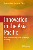 Innovation in the Asia PacificFrom Manufacturing to the Knowledge Economy【電子書籍】