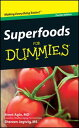 Superfoods For Dummies, Pocket Edition【電子書籍】[ Brent Agin ]