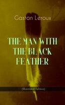 THE MAN WITH THE BLACK FEATHER (Illustrated Edition)