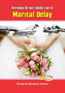 Overcoming the Most Singular Cause of Marital Delay