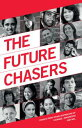 The Future ChasersStories from Young Australians of Courage, Imagination and Will