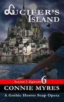 Lucifer��s Island (S1, E6): A Gothic Horror Soap Opera