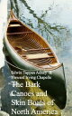 Bark Canoes and Skin Boats of North America【電子書籍】[ Edwin Tappan Adney Howard Irving Chapelle ]