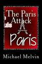 The Paris Attack【電子書籍】[ Dr. Michael C. Melvin ]