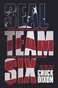 SEAL Team Six: The Novel【電子書籍】[ Dixon ]