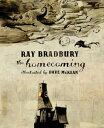 The Homecoming【電子書籍】[ Ray Bradbury ]