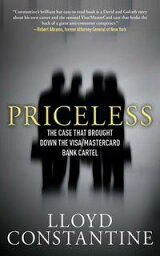 PricelessThe Case that Brought Down the Visa/MasterCard Bank Cartel【電子書籍】[ Lloyd Constantine ]