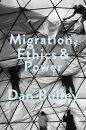 Migration, Ethics and Power