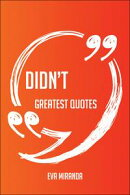 Didn't Greatest Quotes - Quick, Short, Medium Or Long Quotes. Find The Perfect Didn't Quotations For All Occ��