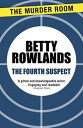 The Fourth Suspect【電子書籍】[ Betty Rowlands ]