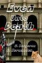 Even Unto Death【電子書籍】[ Gerald Bergeron ]