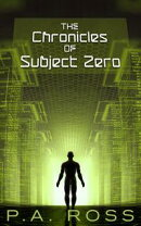 The Chronicles of Subject Zero (WP, WT #1 - 4)