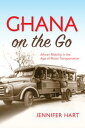 Ghana on the GoAfrican Mobility in the Age of Motor Transportation【電子書籍】[ Jennifer Hart ]