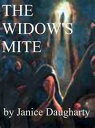 The Widow's Mite【電子書籍】[ Janice Daugharty ]