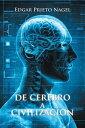 De Cerebro a Civilizaci?n【電子書籍】[ Edgar Prieto Nagel ]