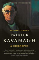 Patrick Kavanagh, A Biography: The Acclaimed Biography of One of the Foremost Irish Poets of the 20th Centur��