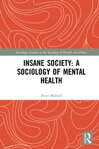 Insane Society: A Sociology of Mental Health[ Peter Morrall ]