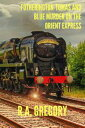 Fotherington-Tomas and Blue Murder on the Orient Express【電子書籍】[ R.A. Gregory ]