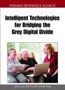Intelligent Technologies for Bridging the Grey Digital Divide【電子書籍】