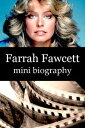 Farrah Fawcett Mini Biography【電子書籍】[ eBios ]