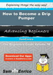 How to Become a Drip PumperHow to Become a Drip Pumper[ Ezequiel Flemming ]