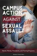 Campus Action Against Sexual Assault: Needs, Policies, Procedures, and Training Programs