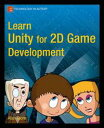 Learn Unity for 2D Game Development【電子書籍】[ Alan Thorn ]