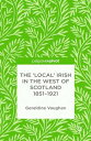 The 'Local' Irish in the West of Scotland 1851-1921【電子書籍】[ G. Vaughan ...