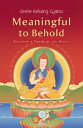 Meaningful to BeholdBecoming a Friend of the World【電子書籍】[ Geshe Kelsan...