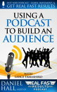Using a Podcast to Build an Audience
