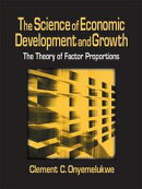 The Science of Economic Development and Growth: The Theory of Factor Proportions