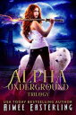 Alpha Underground Trilogy【電子書籍】[ Aimee Easterling ]