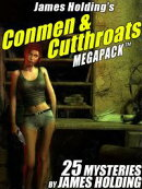 James Holding��s Conmen & Cutthroats MEGAPACK ���: 25 Classic Mystery Stories