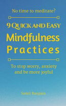 9 Quick and Easy Mindfulness Practices