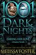 Daring Her Love: A Bradens Novella【電子書籍】[ Melissa Foster ]